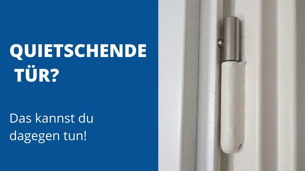 Tür quietscht - das kannst du gegen eine quietschende Tür machen